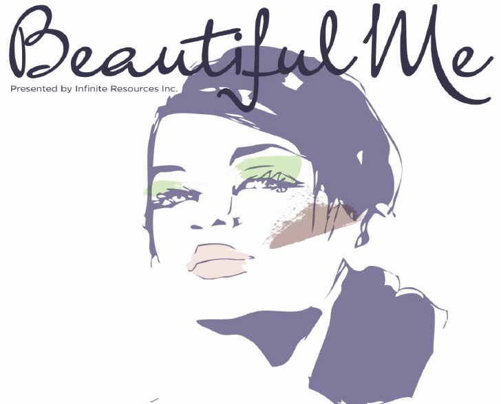 "Infinite Resources Inc. is proud to host this unique event that encourages teens to feel confident in their own skin and recognize their true ""Beautiful Me"" ..."